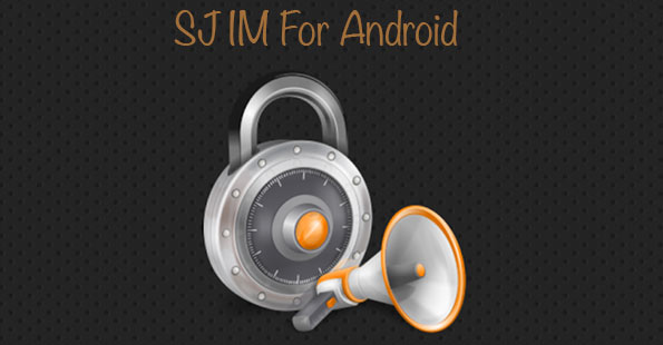 SJ-IM-for-android