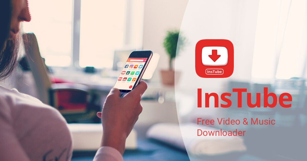 InsTube – Download Videos & Music for Free Online